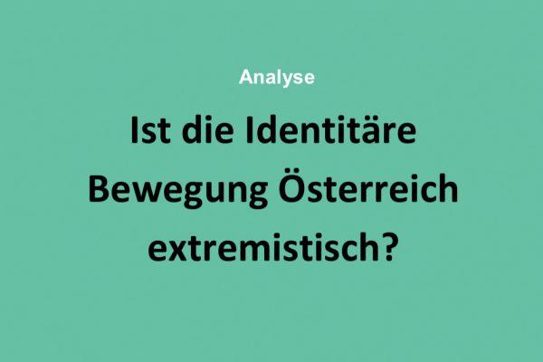 Fallstudie: Ist die Identitäre Bewegung Österreich rechtsextrem?